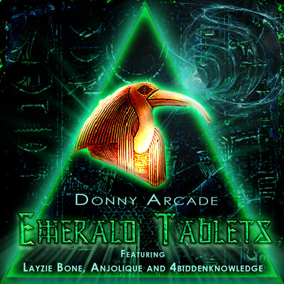 Emerald Tablets by Donny Arcade feat Layzie Bone, Anjolique and 4biddenknowledge AKA Billy Carson