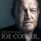 Joe Cocker's Legacy Celebrated With Two-CD 'The Life Of A Man: The Ultimate Hits 1968-2013,' Alongside CD Reissues of 2007's 'Hymn for My Soul' and First-Ever U.S. Release of His Final Album, 'Fire It Up'