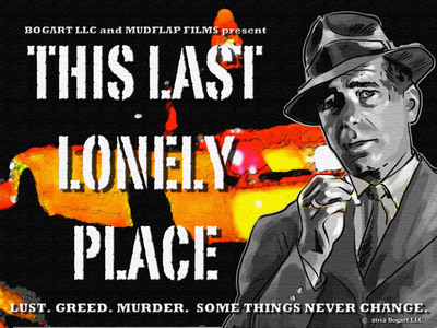 Humphrey Bogart Estate makes maximum contribution to Director Steve Anderson's Kickstarter campaign for This Last Lonely Place; pledges to match all donations up to campaign goal.  (PRNewsFoto/Bogart LLC)