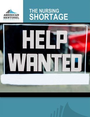American Sentinel University's new e-book, 'The Nursing Shortage: Help Wanted' examines the current state of the nursing shortage and why it's a job seeker's market for experienced and well-educated nurses in the years ahead.
