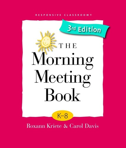 New Third Edition of The Morning Meeting Book published by Responsive Classroom (PRNewsFoto/Northeast ...