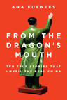 Women Marry Gay Men, Underground Cities, Spoiled Rich Kids, Internet Addiction: New Book Shows the China People Haven't Seen. FROM THE DRAGON'S MOUTH: Ten True Stories that Unveil the Real China (C.A Press/Penguin Group April 10, 2013) is an exquisitely intimate look into the China of the 21st century as seen through the eyes of its people. This is the first time that a book of this type combines the voices of everyday Chinese people from so many different layers of society.  (PRNewsFoto/C.A. Press/Penguin Group)
