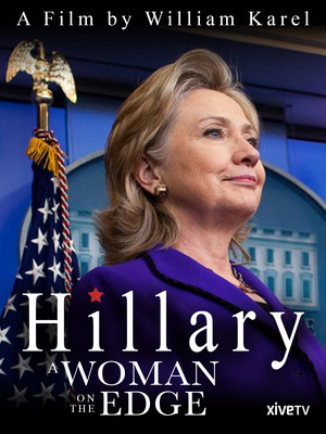 Hillary: A Woman on the Edge, now streaming on XiveTV