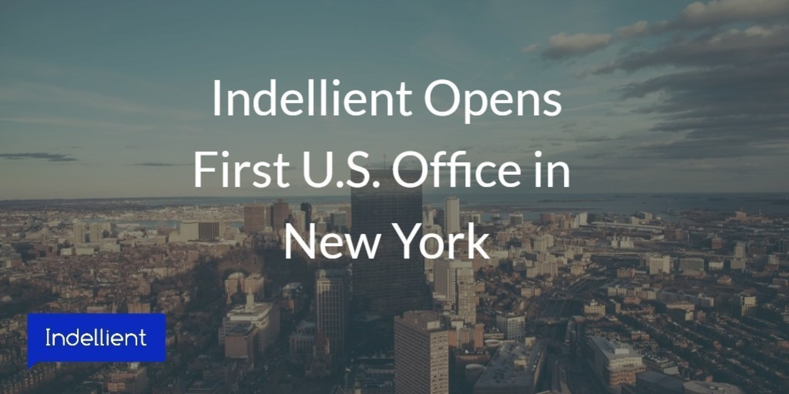 Indellient, a Software Development and IT Professional Services Firm, Opens Office in New York