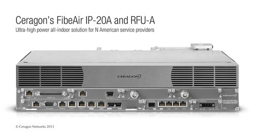 Ceragon's FibeAir IP-20A: Ultra-high power all-indoor solution for North America