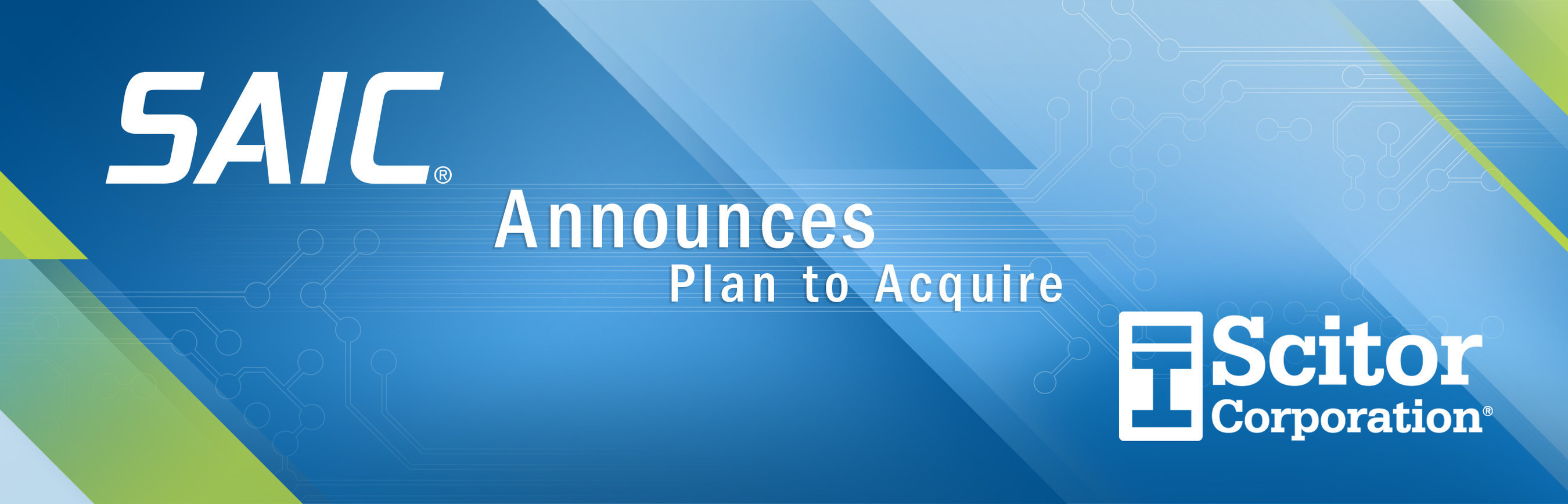SAIC has entered into a definitive agreement to acquire Scitor Corp.