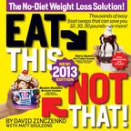 Eat This, Not That! New! Updated 2013 Edition by David Zinczenko and Matt Goulding.  (PRNewsFoto/Rodale Books)