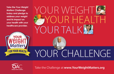 Take control of your weight and health today! Visit www.YourWeightMatters.org for a FREE educational toolkit that will help you prepare for the conversation of weight with your healthcare provider.  (PRNewsFoto/Obesity Action Coalition)