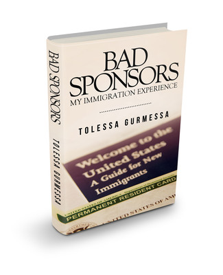 Book Cover for BAD SPONSORS: My Immigration Experience by Tolessa Gurmessa.  (PRNewsFoto/Tolessa Gurmessa)