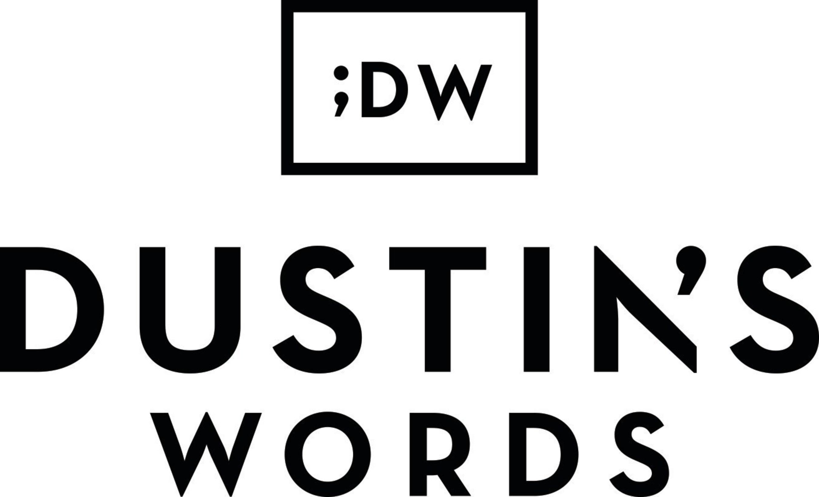 Dustin's Words