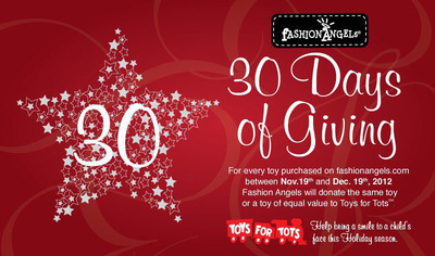 Fashion Angels become angels to kids everywhere as the company today announced its 30 Days of Giving program. For every toy that is purchased from its website (www.fashionangels.com) from November 19 through December 19, 2012, the company will match the purchase and donate the same toy (or a toy of equal value) to Toys for Tots.  (PRNewsFoto/Fashion Angels Enterprises)