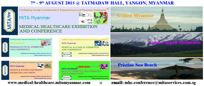 "MYANMAR MEDICAL EXHIBITION CONFERENCE | MYANMAR PHARMA COSMETICS EXPO SUMMIT | YANGON COSMO BEAUTI FASHION SHOW | MYANMAR SPORTS & FITNESS SHOW | 2015 AUGUST 7âeuro""9 YANGON"