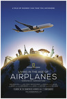 """Living in the Age of Airplanes"" will be distributed by National Geographic Studios worldwide to giant screen, IMAX(R), digital and museum cinemas beginning April 10, 2015."