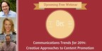 """Register now for the upcoming webinar """"Communications Trends for 2014: Creative Approaches to Content Promotion"""""""
