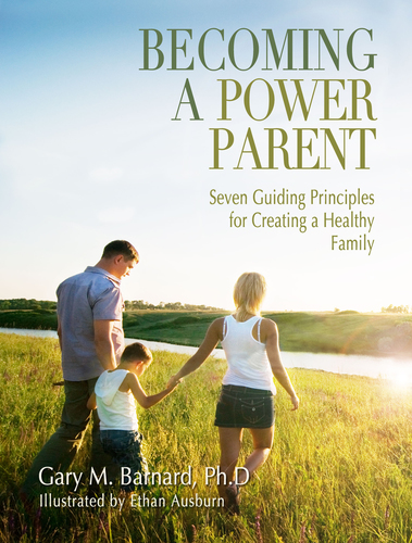 Becoming a Power Parent by Gary Barnard PhD offers parents a simple, easy to follow guide to successfully raising a family.  (PRNewsFoto/Gary M. Barnard, Ph.D.)