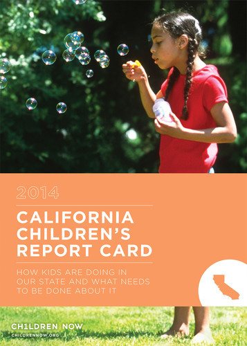 The 2014 California Children's Report Card: How Kids Are Doing in Our State and What Needs to Be Done About  ...
