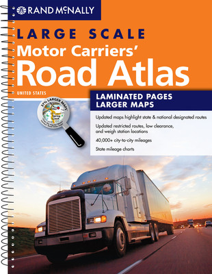 Rand McNally Large Scale Motor Carriers' Road Atlas, 2013 Edition.  Built from all new database, featuring maps that are 37% larger than the standard atlas.  New features include more city map insets than ever before, easier-to-read map coloring and font size, state designated truck routes and National network routes, point to point mileage calculations, and more.  (PRNewsFoto/Rand McNally)