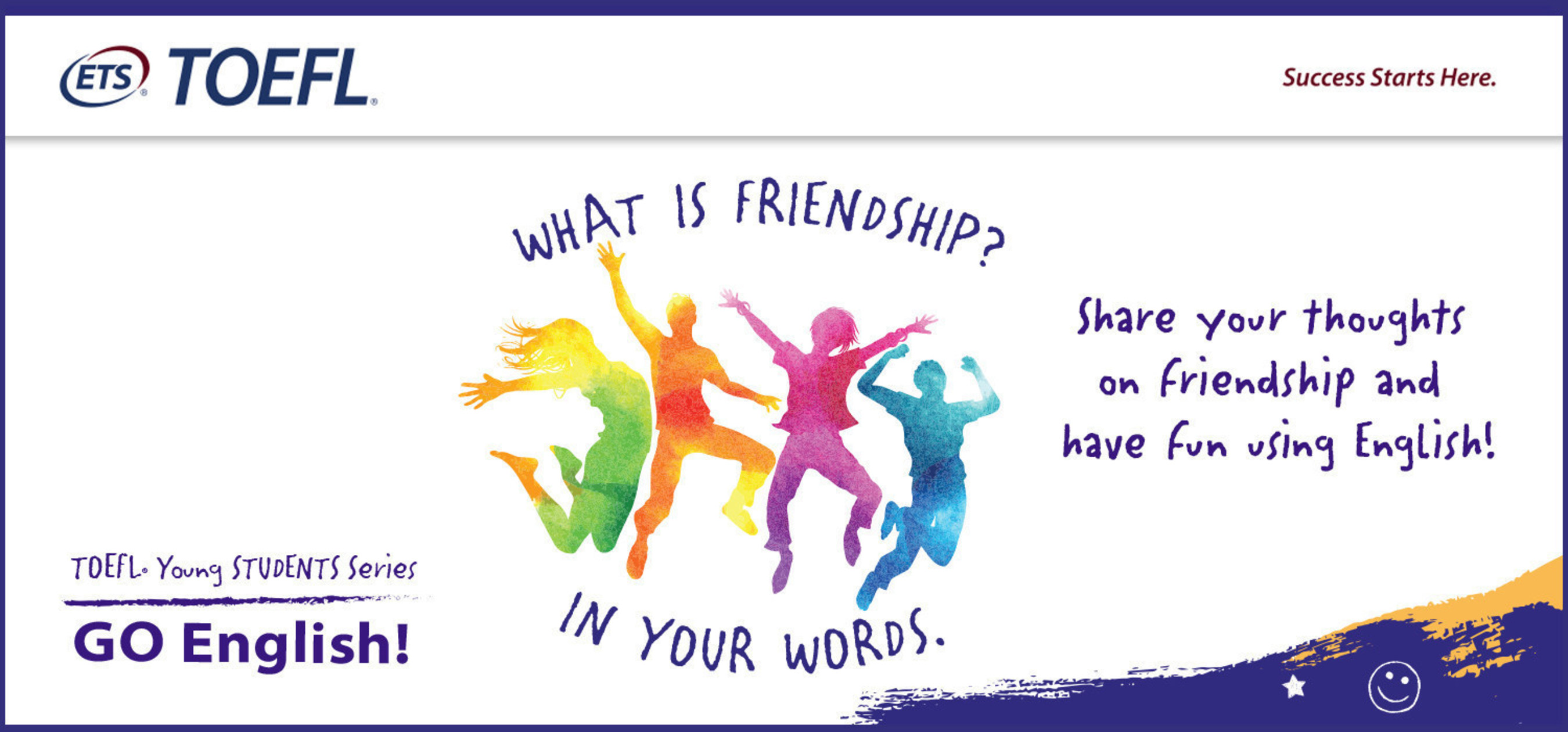 What does friendship mean to your students? We invite you to participate in the 2016-17 TOEFL(R) Young Students Series GO English! project by creating a video, radio, poster or newspaper announcement that tells us what friendship means to your students.