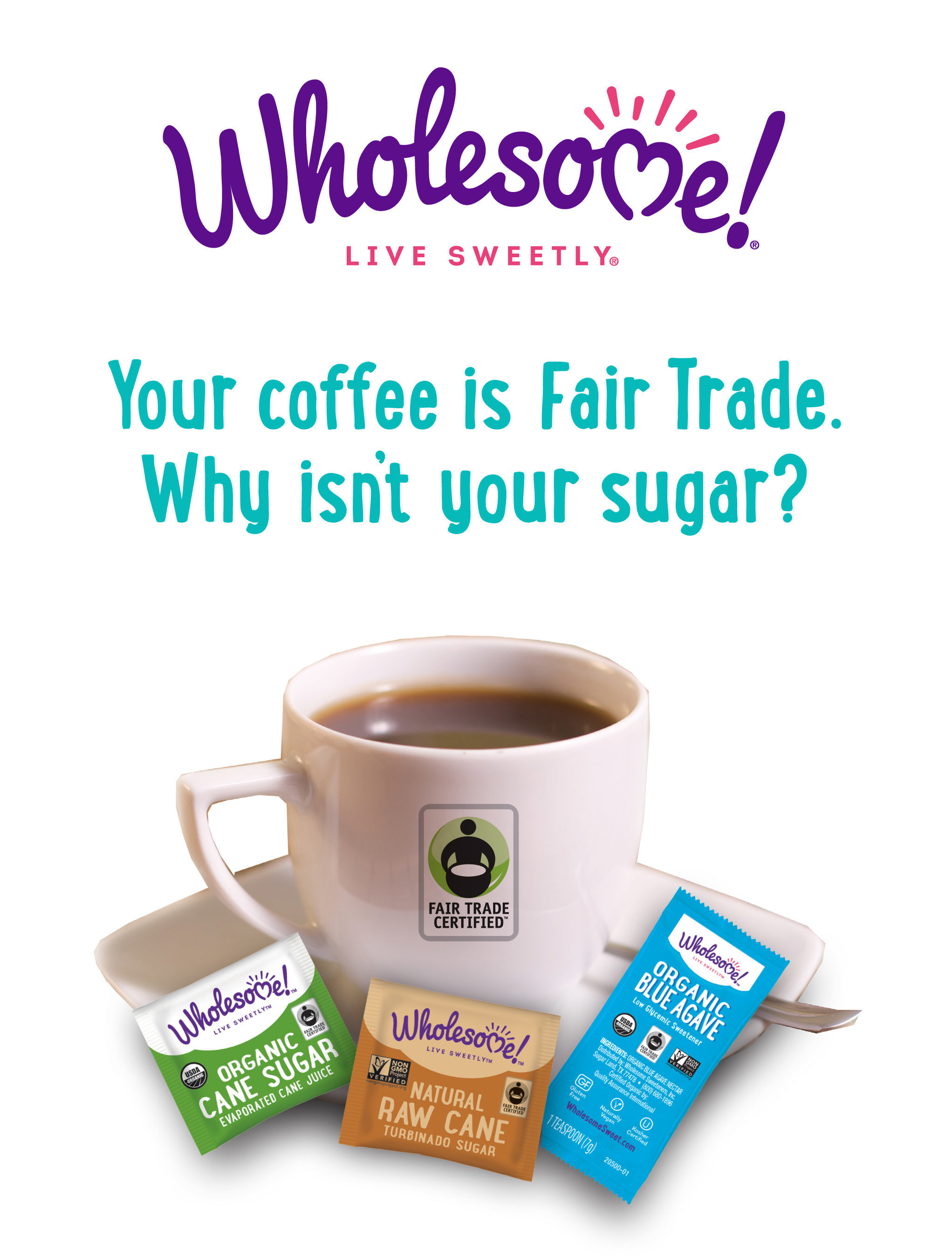 Coffee is one of the most popular morning beverages in America. In recent years, it has also become a powerful tool for boosting awareness about Fair Trade. It began a conversation among consumers, especially the millennial generation, to spark global change and use the power of their purchases to positively impact the lives of farmers around the world. Why stop at just Fair Trade coffee? With World Fair Trade Day on May 14, Wholesome!(R), the leading provider of Fair Trade organic sugar, agave and...