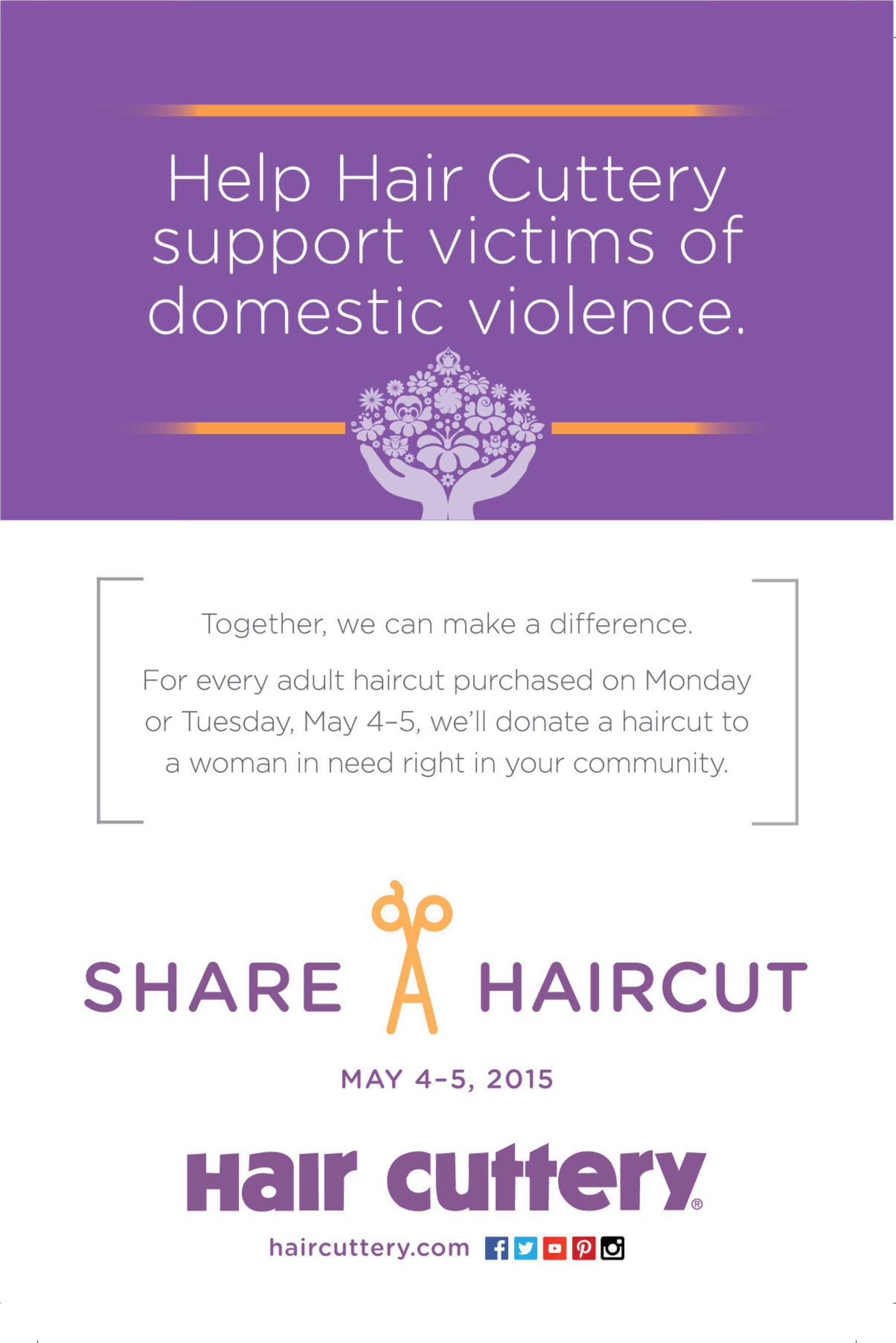 For every haircut purchased on Monday or Tuesday, May 4-5, Hair Cuttery will donate a haircut to a victim of domestic violence.