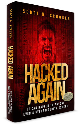 Hacked Again - It can happen to anyone, even a cybersecurity expert