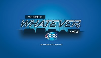 Bud Light is bringing back America's most unpredictable town, Whatever, USA, and giving beer drinkers who are #UpForWhatever the chance to experience the weekend of a lifetime.