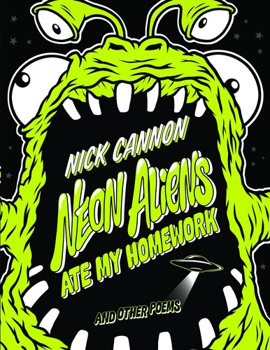 "Scholastic to Publish Illustrated Poetry Book for Kids by Nick Cannon. ""Neon Aliens Ate My Homework and ..."