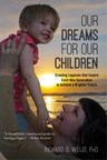 The book cover for Our Dreams for Our Children, by Richard O. Weijo, PhD. The picture on the cover includes the author's daughter Shelly, and granddaughter Elsie. (PRNewsFoto/Richard O. Weijo, PhD)