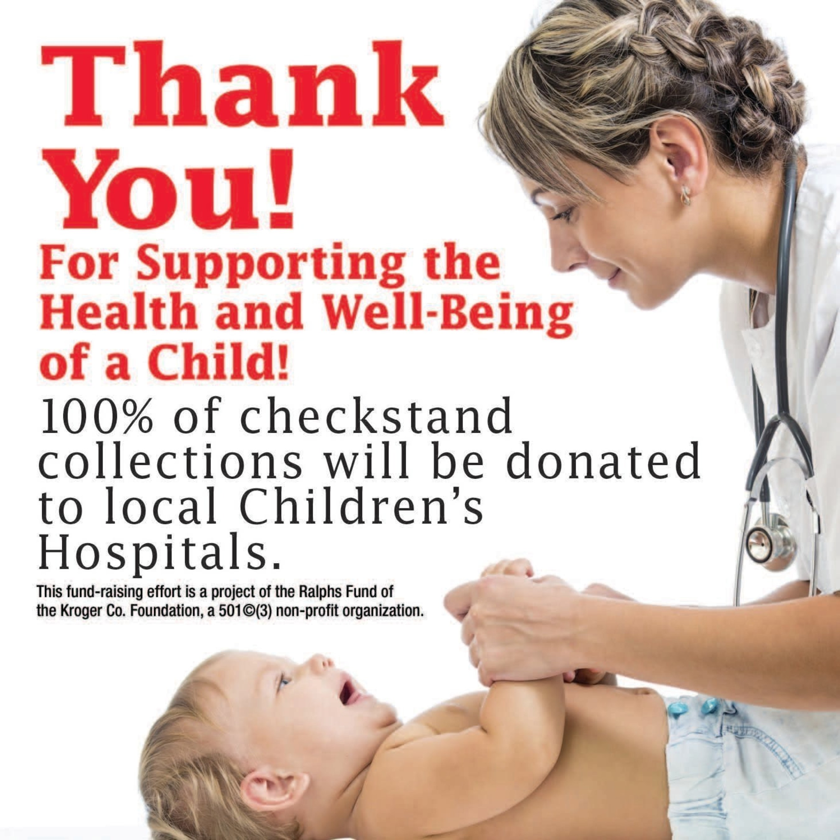 Through May 24, customers may support their local children's hospital by donating change at the checkstand ...