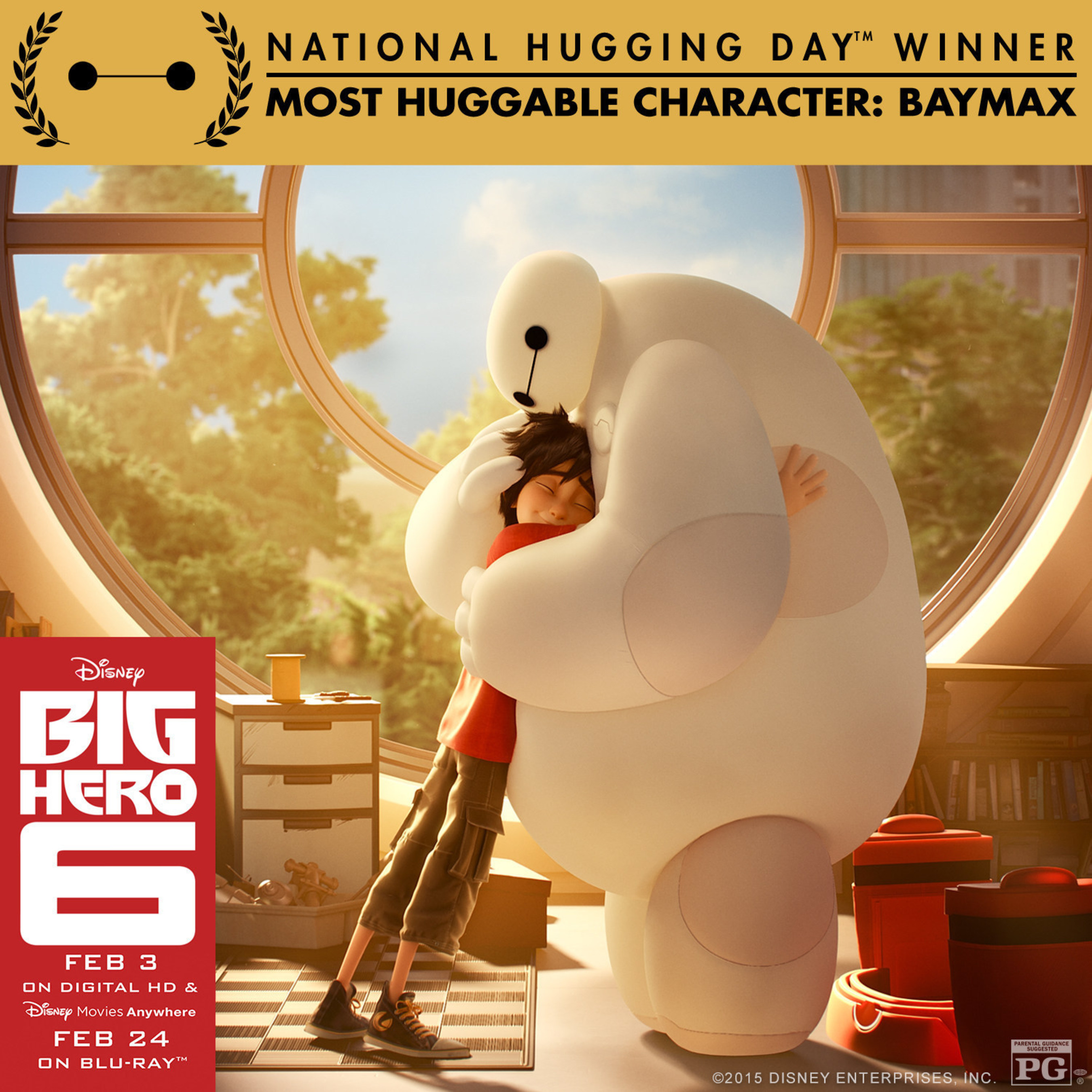 """Baymax, Star of Disney's """"Big Hero 6,"""" Named Most Huggable Character of 2015 on National Hugging Day(TM)! Available on Digital HD 2/3 and Blu-ray 2/24."""