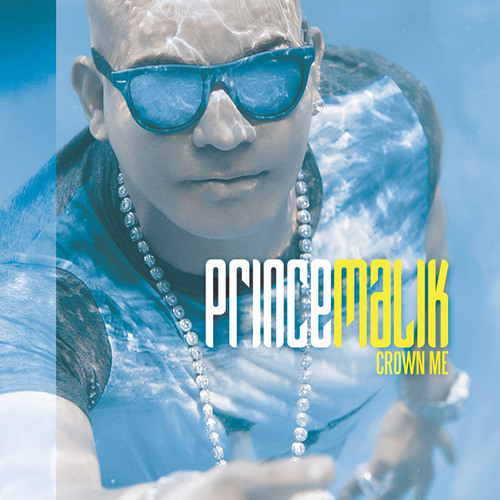 Crown Me, the new album by international dance/pop artist Prince Malik will be available March 18th. (PRNewsFoto/PM Music Group) (PRNewsFoto/PM MUSIC GROUP)