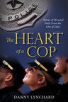 'Heart of a Cop' -- Police/Fire Chaplain's Book Reveals Life on the Streets, Stories of Faith From the Line of Duty