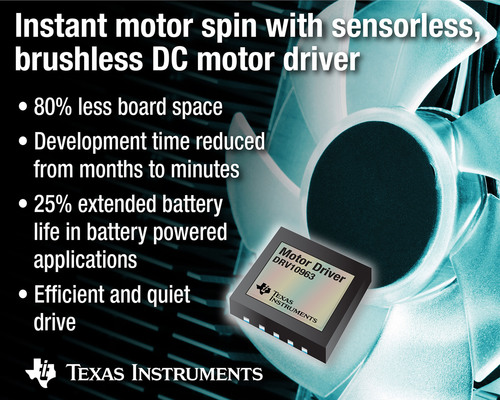 New sensorless, brushless DC motor driver to spin motors instantly.  (PRNewsFoto/Texas Instruments Incorporated)