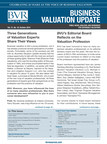 Business Valuation Update journal celebrates 20 year anniversary with perspectives from three generations of valuation professionals on the past, present, and future of the profession