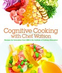 IBM and The Institute of Culinary Education to Publish a Cookbook of Chef Watson-Inspired Recipes