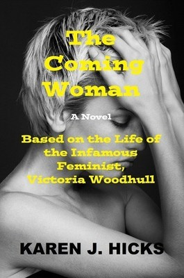 The Coming Woman (PRNewsFoto/Karen J. Hicks)