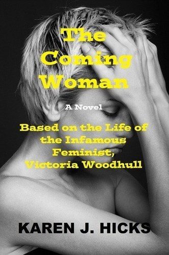 The Coming Woman (PRNewsFoto/Karen J. Hicks)