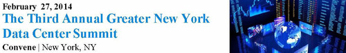Join ANIXTER, mezzanine sponsor of The 2014 National Data Center Summit Series. 400+ will attend on February 27 for The Third Annual Greater New York Data Center Summit. The event will feature market intelligence on data center real estate and ...
