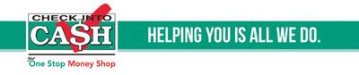Check Into Cash - Helping you is all we do.  (PRNewsFoto/Check Into Cash)