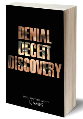 Front cover of Denial, Deceit, Discovery by J. James. (PRNewsFoto/Privileged Communication)