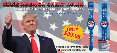 """The Nobel(R) Watch Company Recently Launched a Limited Edition """"Donald Trump-Make America Great Again"""" Watch"""