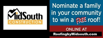 Nominate Someone in Need for a FREE Roof to be installed by MidSouth Construction Roofing! Nashville Roofing Contractor partners with No Roof Left Behind and GAF to installed a FREE Roof to a homeowner in our community! Nominations are made online at RoofingbyMidsouth.com. We want to hear the stories of the families and individuals in our community that would benefit from having a FREE Roof installed!