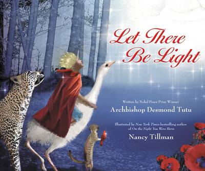 In Let There Be Light Nancy Tillman, New York Times bestselling author, and Nobel Peace Prize Winner Archbishop Desmond Tutu combine their extraordinary talents to retell the story of the creation of the world.  (PRNewsFoto/Zondervan)