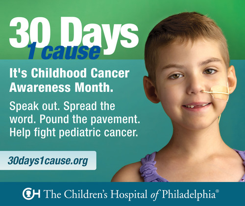 The Children's Hospital of Philadelphia's Cancer Center kicks off Childhood Cancer Awareness Month with a campaign called 30 Days, 1 Cause to advocate for the need for funding to support pediatric cancer research.  (PRNewsFoto/The Children's Hospital of Philadelphia)