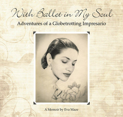 With Ballet in My Soul: Adventures of a Globetrotting Impresario