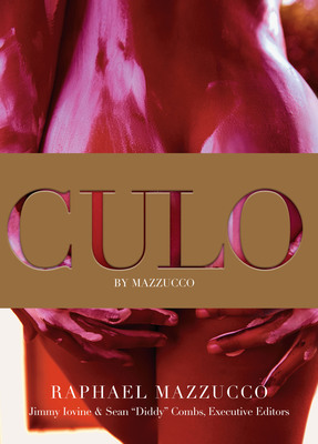 "SEAN ""DIDDY"" COMBS AND JIMMY IOVINE PARTNER WITH FASHION PHOTOGRAPHER & VISUAL ARTIST RAPHAEL MAZZUCCO TO UNVEIL CULO by MAZZUCCO.  (PRNewsFoto/CULO by Mazzucco)"