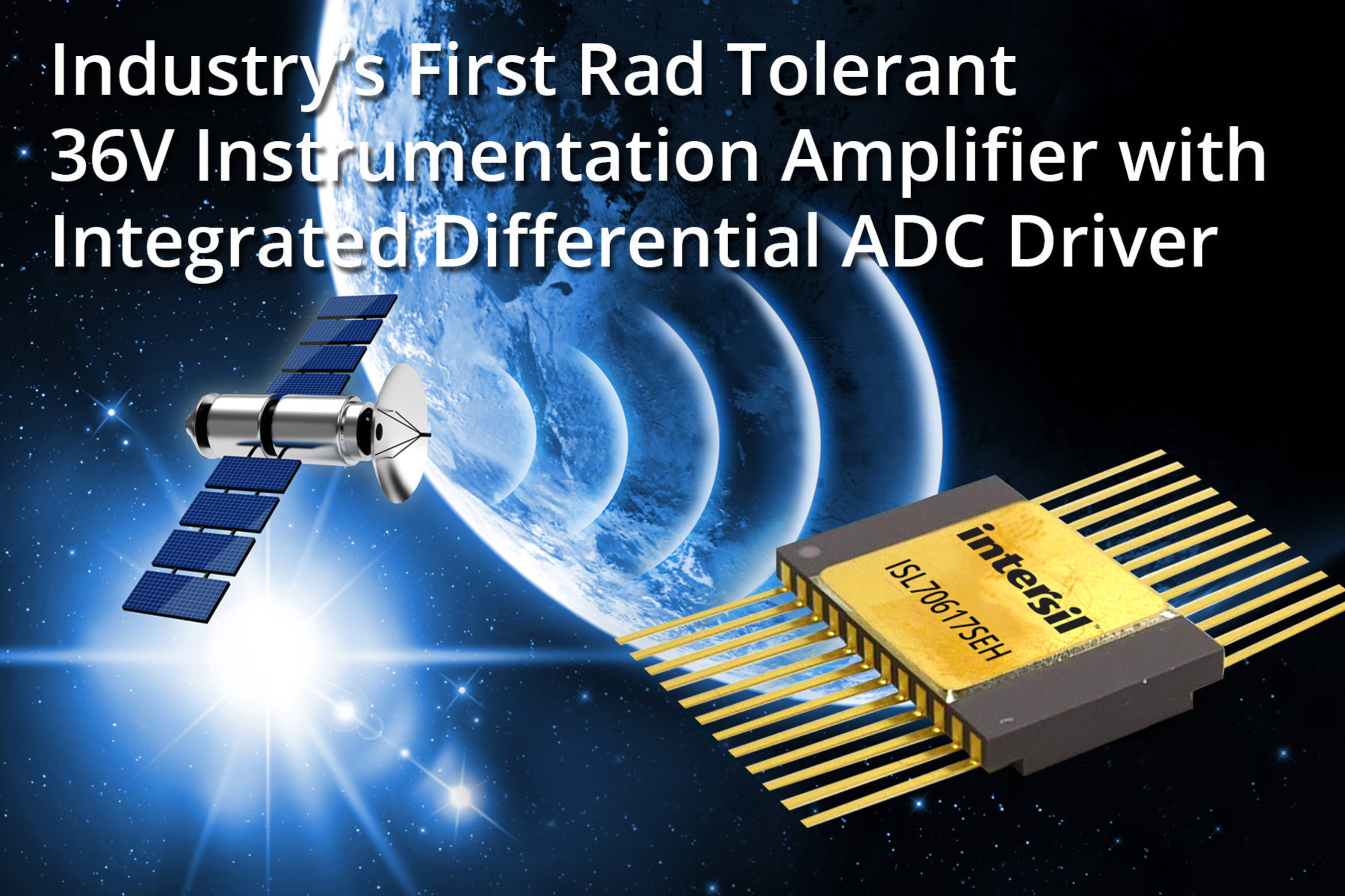 Intersil Announces Industry's First Rad Tolerant 36V Instrumentation Amplifier with Integrated Differential ADC Driver