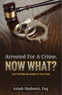 "Law Offices of Arash Hashemi to Release New Book ""Arrested for a Crime. Now What?"""