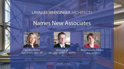 Lavallee Brensinger Architects Names Associates: Christina Mellor - IIDA, NCIDQ, LEED(R) AP, Steve Laput - AIA, LEED(R) AP BD+C, MCPPO and Nico Flannery-Pitcher, IIDA, NCIDQ to Associate.