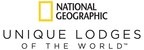 National Geographic Unique Lodges of the World Celebrates One Year Anniversary